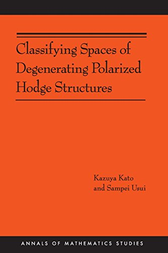 9780691138220: Classifying Spaces of Degenerating Polarized Hodge Structures. (AM-169) (Annals of Mathematics Studies)