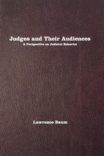9780691138275: Judges and Their Audiences: A Perspective on Judicial Behavior