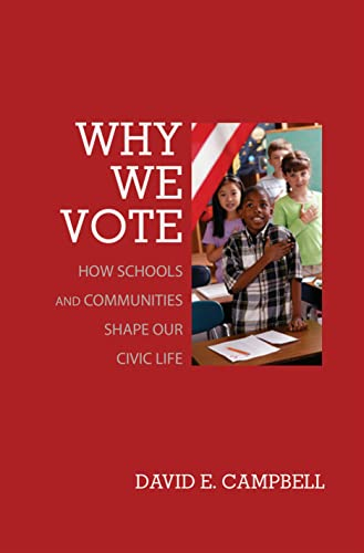 9780691138299: Why We Vote: How Schools and Communities Shape Our Civic Life (Princeton Studies in American Politics: Historical, International, and Comparative Perspectives)