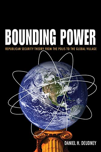 9780691138305: Bounding Power: Republican Security Theory from the Polis to the Global Village