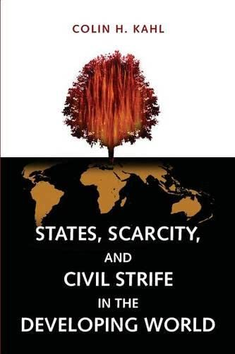 9780691138350: States, Scarcity, and Civil Strife in the Developing World