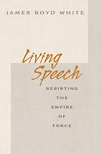 9780691138374: Living Speech: Resisting the Empire of Force