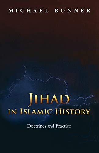 9780691138381: Jihad in Islamic History: Doctrines and Practice