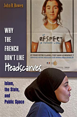 9780691138398: Why the French Don't Like Headscarves: Islam, the State, and Public Space