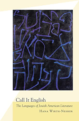 9780691138442: Call It English: The Languages of Jewish American Literature