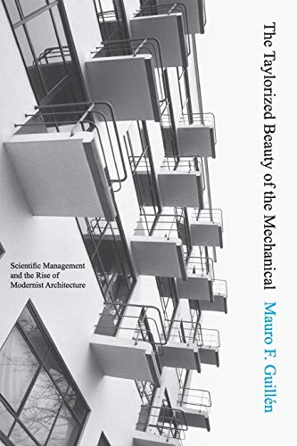 9780691138473: The Taylorized Beauty of the Mechanical: Scientific Management and the Rise of Modernist Architecture (Princeton Studies in Cultural Sociology)