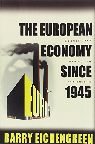 9780691138480: The European Economy since 1945: Coordinated Capitalism and Beyond (The Princeton Economic History of the Western World)