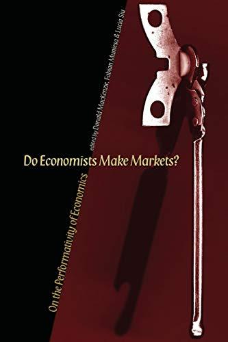 9780691138497: Do Economists Make Markets?: On the Performativity of Economics