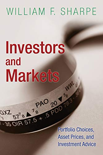 Investors and Markets: Portfolio Choices, Asset Prices, and Investment Advice (Paperback): William ...