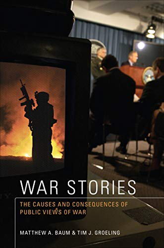 9780691138589: War Stories: The Causes and Consequences of Public Views of War