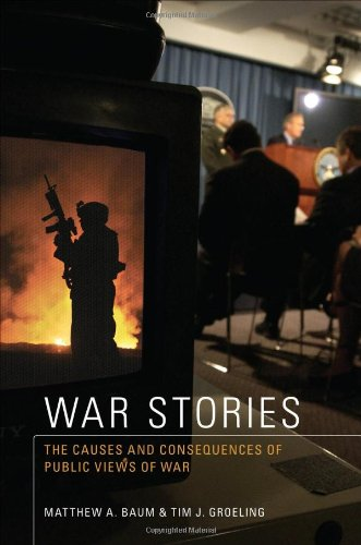9780691138596: War Stories: The Causes and Consequences of Public Views of War