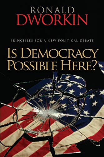 9780691138725: Is Democracy Possible Here?: Principles for a New Political Debate