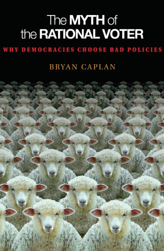 9780691138732: The Myth of the Rational Voter: Why Democracies Choose Bad Policies