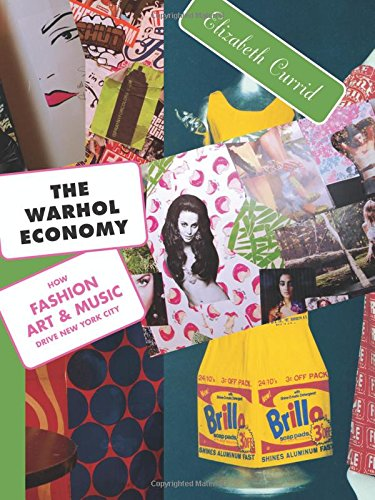 9780691138749: The Warhol Economy: How Fashion, Art, and Music Drive New York City