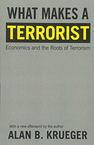 9780691138756: What Makes a Terrorist: Economics and the Roots of Terrorism