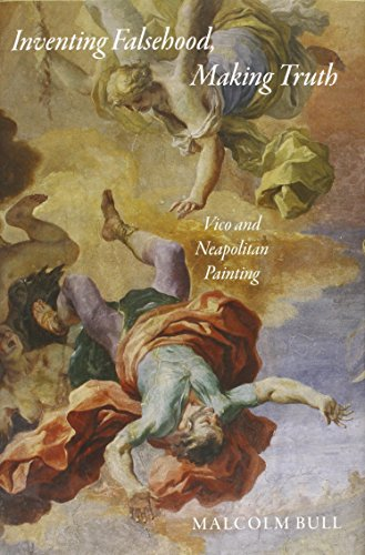 9780691138848: Inventing Falsehood, Making Truth: Vico and Neapolitan Painting (Essays in the Arts)