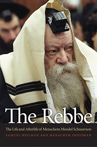 The Rebbe: The Life and Afterlife of: Samuel Heilman, Menachem
