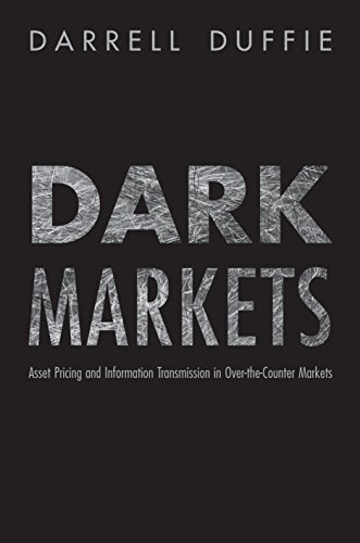 9780691138961: Dark Markets: Asset Pricing and Information Transmission in Over-the-Counter Markets (Princeton Lectures in Finance)