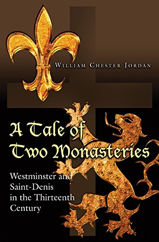 9780691139012: A Tale of Two Monasteries: Westminster and Saint-Denis in the Thirteenth Century