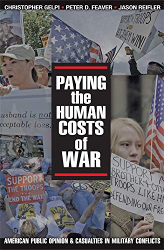 9780691139029: Paying the Human Costs of War: American Public Opinion and Casualties in Military Conflicts