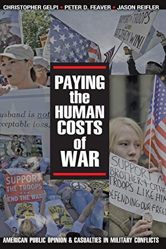 9780691139081: Paying the Human Costs of War: American Public Opinion and Casualties in Military Conflicts