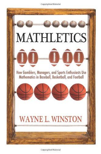 9780691139135: Mathletics: How Gamblers, Managers, and Sports Enthusiasts Use Mathematics in Baseball, Basketball, and Football