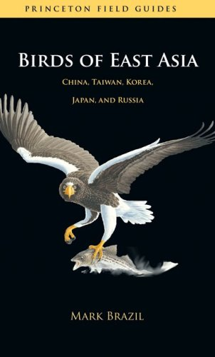 Birds of East Asia: China, Taiwan, Korea, Japan, and Russia (Paperback): Mark Brazil