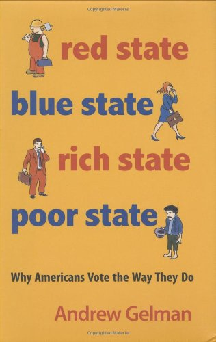 9780691139272: Red State, Blue State, Rich State, Poor State: Why Americans Vote the Way They Do