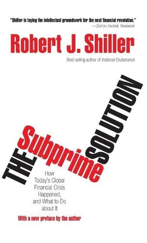 9780691139296: The Subprime Solution: How Today's Global Financial Crisis Happened, and What to Do about It