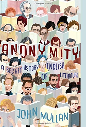 9780691139418: Anonymity: A Secret History of English Literature