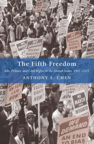 9780691139531: The Fifth Freedom: Jobs, Politics, and Civil Rights in the United States, 1941-1972 (Princeton Studies in American Politics: Historical, International, and Comparative Perspectives)