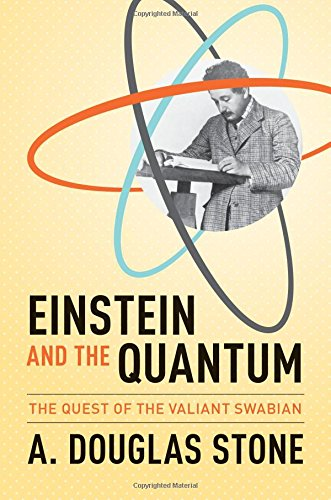 9780691139685: Einstein and the Quantum: The Quest of the Valiant Swabian