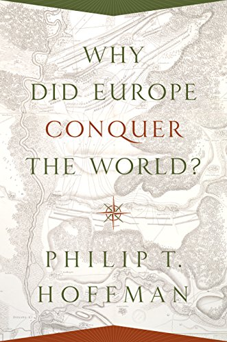 9780691139708: Why Did Europe Conquer the World? (The Princeton Economic History of the Western World)