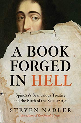 9780691139890: A Book Forged in Hell: Spinoza's Scandalous Treatise and the Birth of the Secular Age