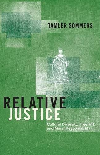 9780691139937: Relative Justice: Cultural Diversity, Free Will, and Moral Responsibility