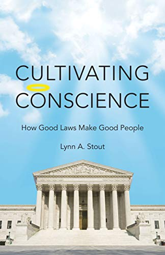 9780691139951: Cultivating Conscience: How Good Laws Make Good People