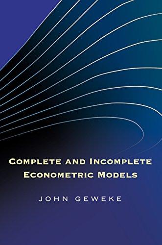 Complete and Incomplete Econometric Models (Hardback): John Geweke