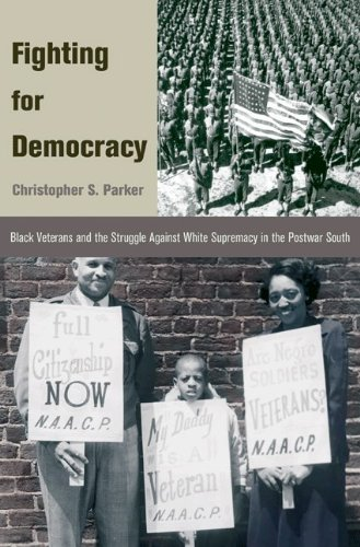 9780691140032: Fighting for Democracy: Black Veterans and the Struggle Against White Supremacy in the Postwar South (Princeton Studies in American Politics: Historical, International, and Comparative Perspectives)