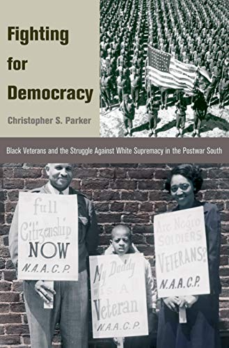 9780691140049: Fighting for Democracy: Black Veterans and the Struggle Against White Supremacy in the Postwar South (Princeton Studies in American Politics: Historical, International, and Comparative Perspectives)