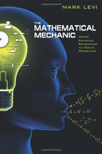 9780691140209: The Mathematical Mechanic - Using Physical Reasoning to Solve Problems