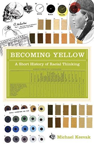 Becoming Yellow: A Short History of Racial Thinking: Keevak, Michael