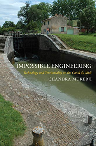 9780691140322: Impossible Engineering: Technology and Territoriality on the Canal du Midi (Princeton Studies in Cultural Sociology)