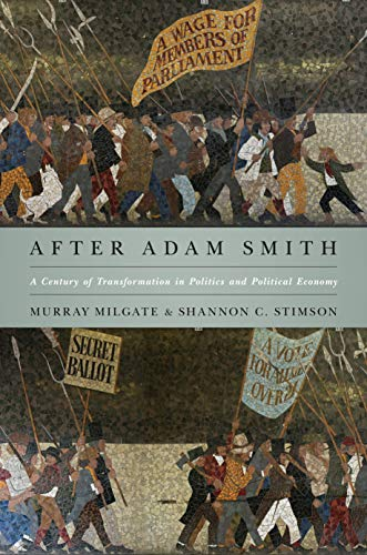9780691140377: After Adam Smith: A Century of Transformation in Politics and Political Economy