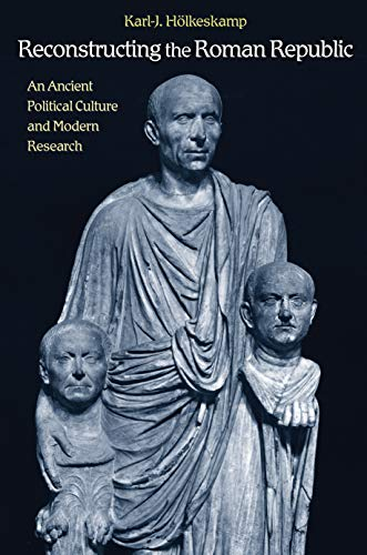 9780691140384: Reconstructing the Roman Republic: An Ancient Political Culture and Modern Research