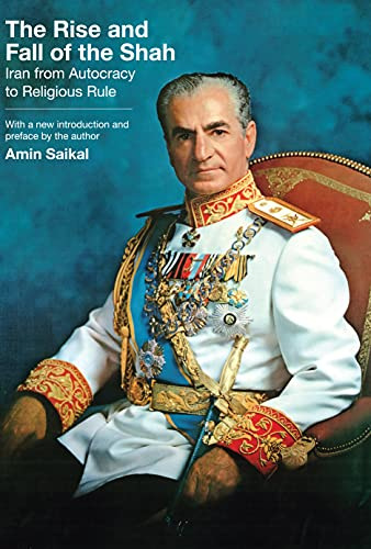 9780691140407: The Rise and Fall of the Shah: Iran from Autocracy to Religious Rule