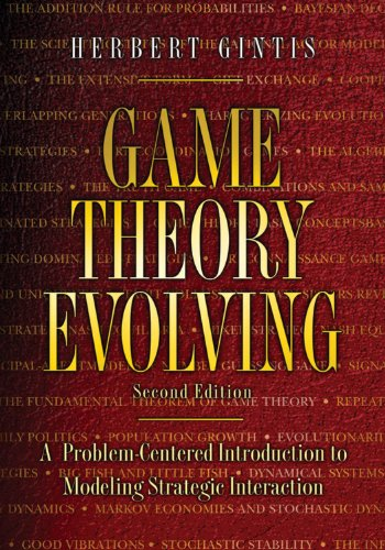 9780691140506: Game Theory Evolving: A Problem-Centered Introduction to Modeling Strategic Interaction: A Problem-Centered Introduction to Modeling Strategic Interaction (Second Edition)