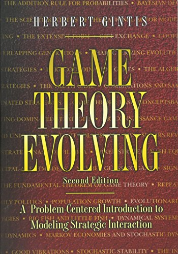 9780691140513: Game Theory Evolving: A Problem-Centered Introduction to Modeling Strategic Interaction