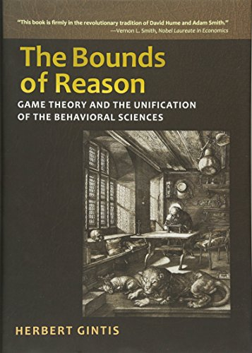9780691140520: The Bounds of Reason: Game Theory and the Unification of the Behavioral Sciences