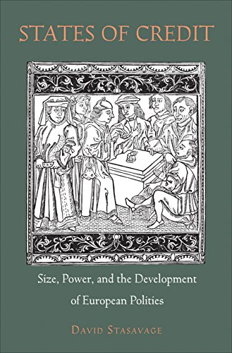 9780691140575: States of Credit: Size, Power, and the Development of European Polities (The Princeton Economic History of the Western World)