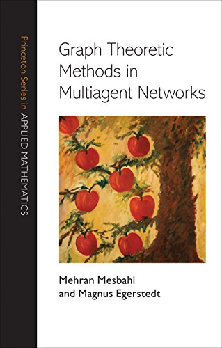 9780691140612: Graph Theoretic Methods in Multiagent Networks (Princeton Series in Applied Mathematics)